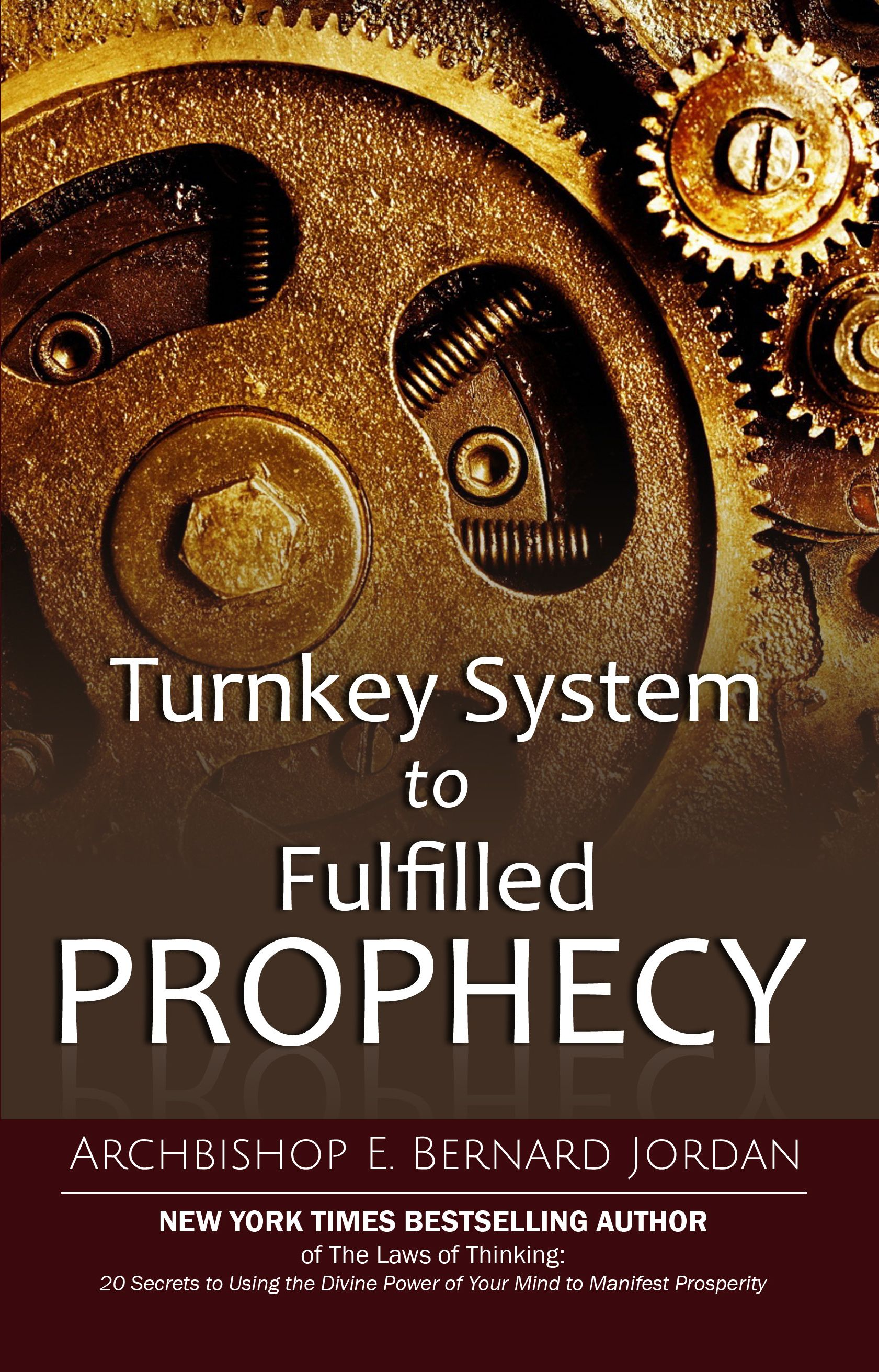 Turnkey System to Fulfilled Prophecy