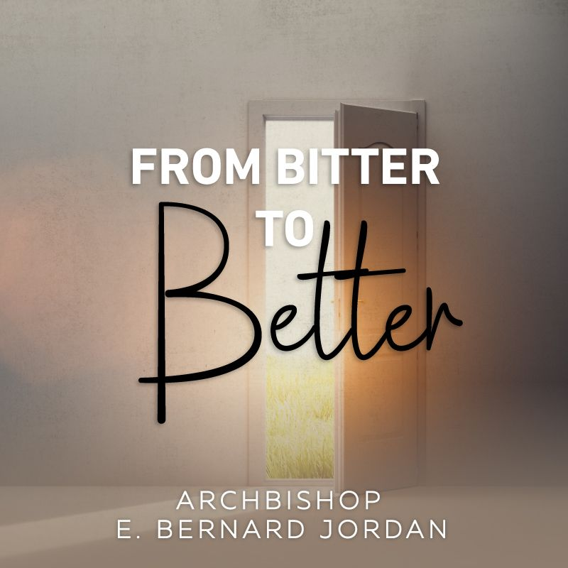 From Bitter To Better